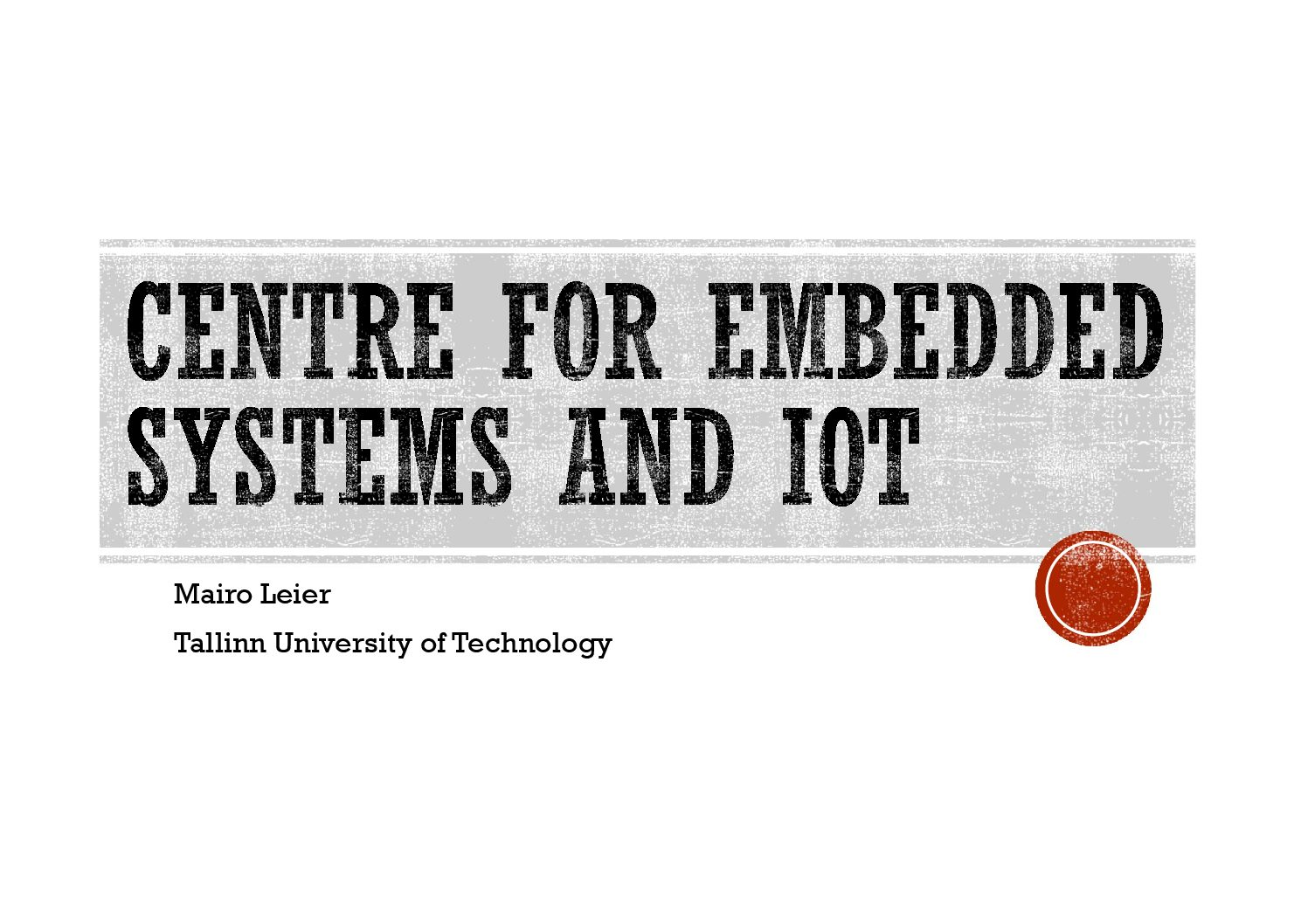 Mairo Leier – TTU Centre for Embedded Systems and IoT